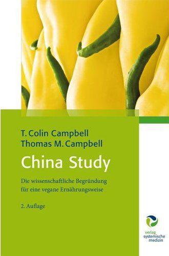 China Study: Die wissenschaftliche Begründung für eine vegane Ernährungsweise